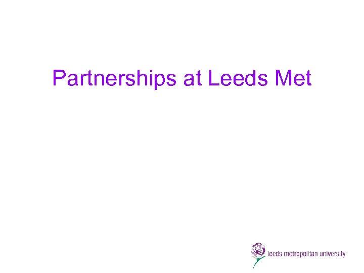 Partnerships at Leeds Met