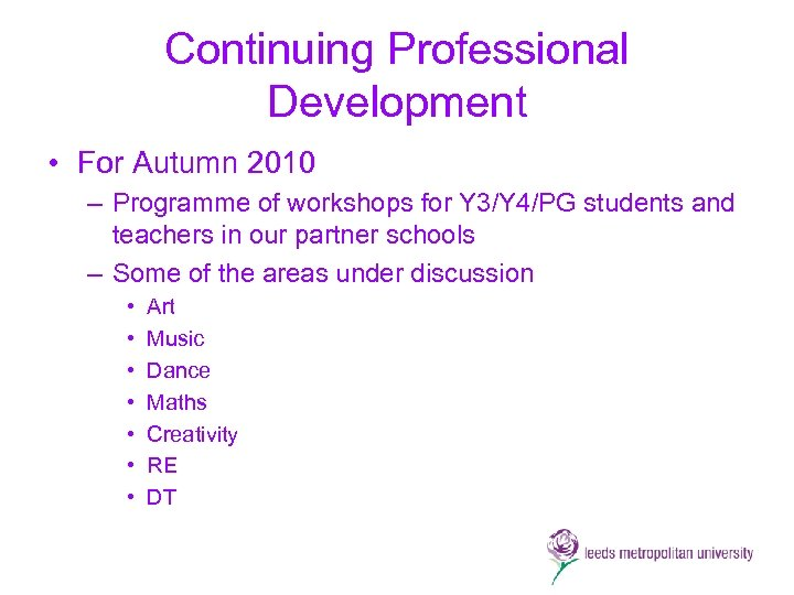 Continuing Professional Development • For Autumn 2010 – Programme of workshops for Y 3/Y