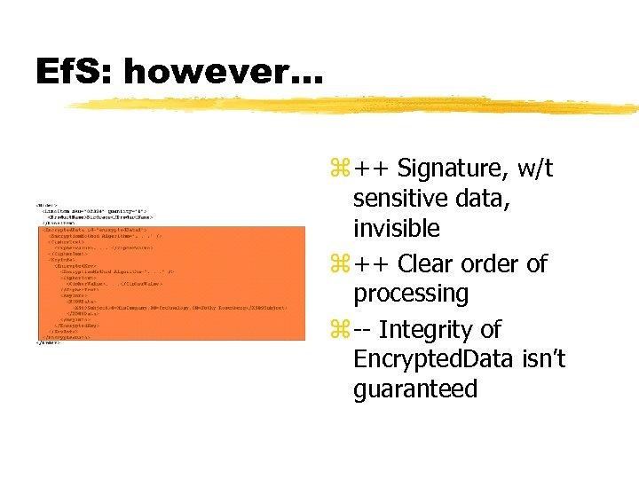 Ef. S: however. . . z ++ Signature, w/t sensitive data, invisible z ++