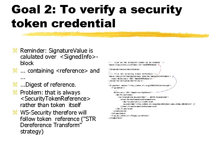 Goal 2: To verify a security token credential z Reminder: Signature. Value is calulated