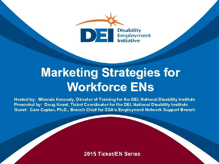 Marketing Strategies for Workforce ENs Hosted by: Miranda Kennedy, Director of Training for the