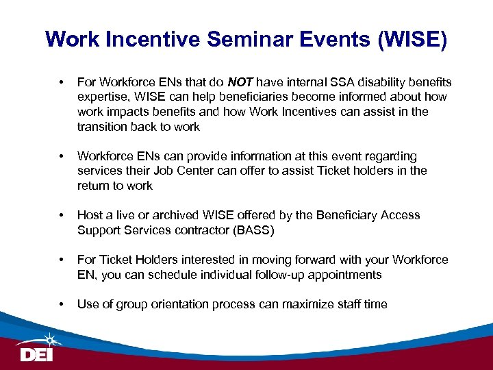 Work Incentive Seminar Events (WISE) • For Workforce ENs that do NOT have internal