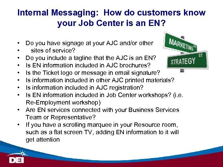 Internal Messaging: How do customers know your Job Center is an EN? • •