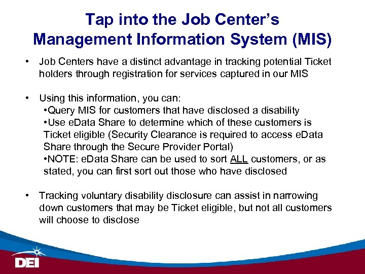 Tap into the Job Center's Management Information System (MIS) • Job Centers have a