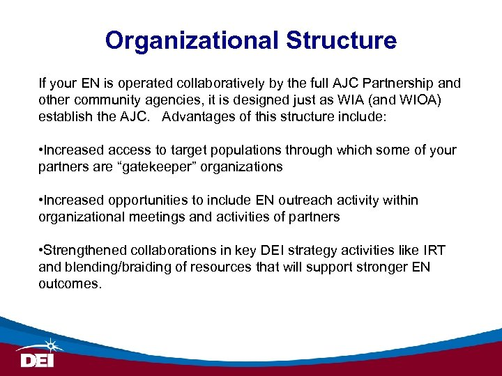 Organizational Structure If your EN is operated collaboratively by the full AJC Partnership and