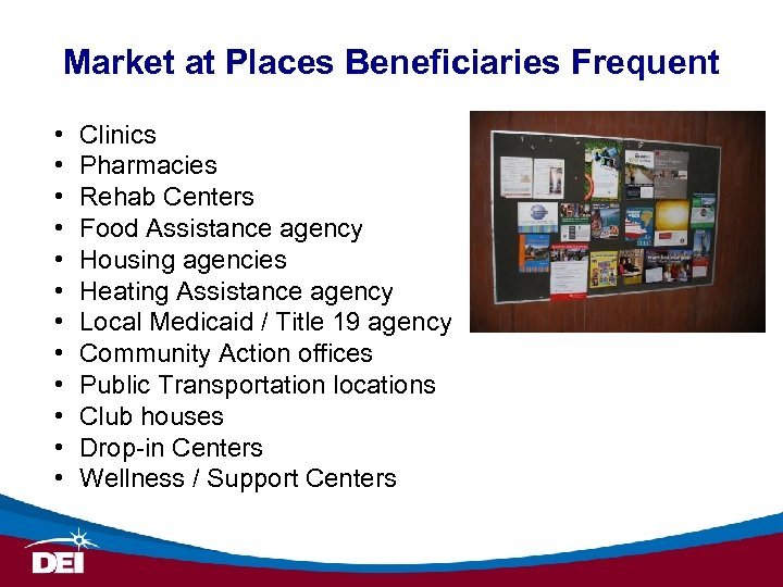 Market at Places Beneficiaries Frequent • • • Clinics Pharmacies Rehab Centers Food Assistance