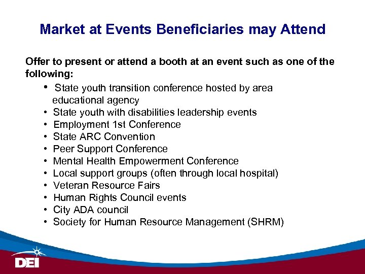 Market at Events Beneficiaries may Attend Offer to present or attend a booth at