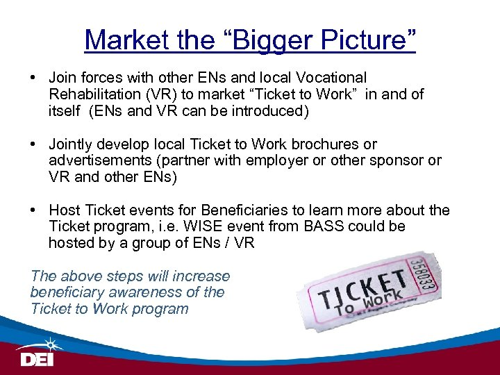 """Market the """"Bigger Picture"""" • Join forces with other ENs and local Vocational Rehabilitation"""
