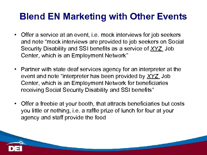 Blend EN Marketing with Other Events • Offer a service at an event, i.