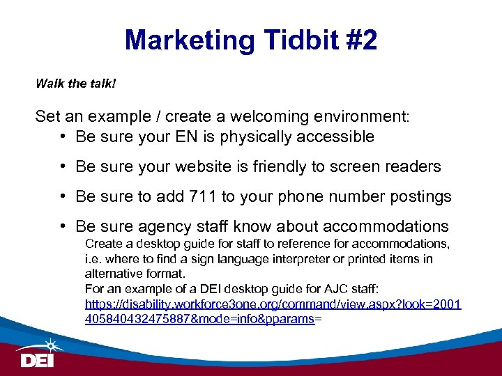 Marketing Tidbit #2 Walk the talk! Set an example / create a welcoming environment: