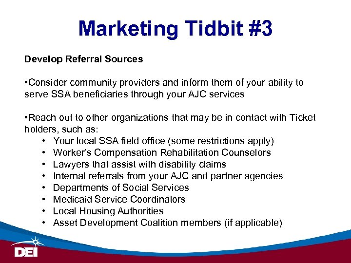 Marketing Tidbit #3 Develop Referral Sources • Consider community providers and inform them of
