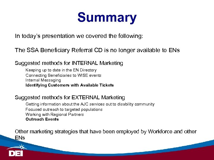 Summary In today's presentation we covered the following: The SSA Beneficiary Referral CD is