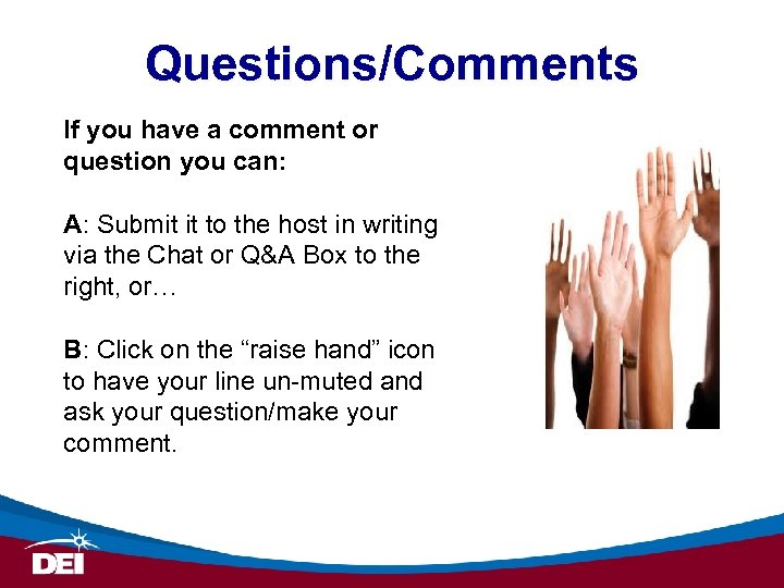 Questions/Comments If you have a comment or question you can: A: Submit it to