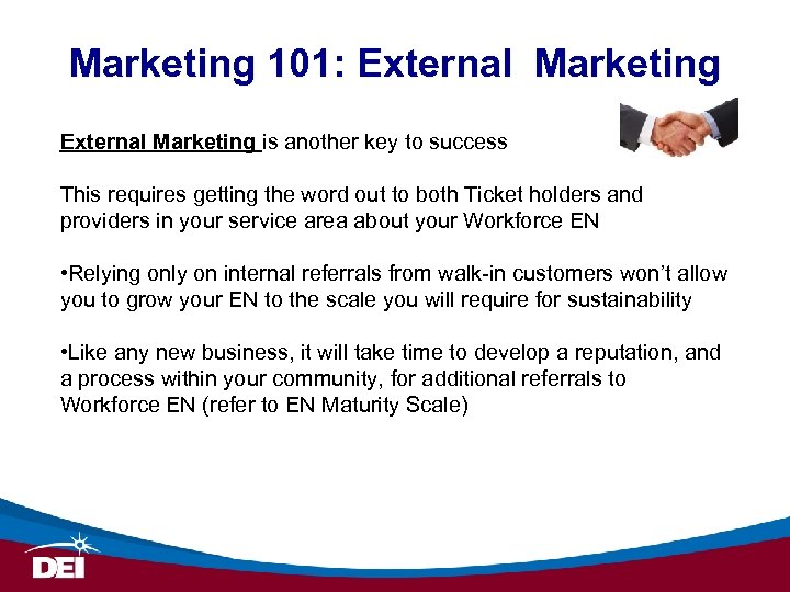 Marketing 101: External Marketing is another key to success This requires getting the word