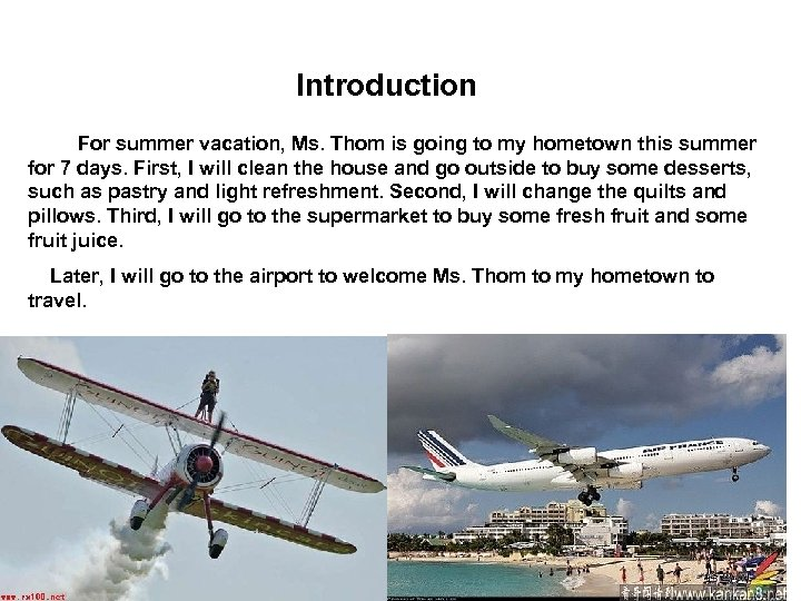 Introduction For summer vacation, Ms. Thom is going to my hometown this summer for