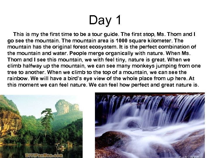 Day 1 This is my the first time to be a tour guide. The