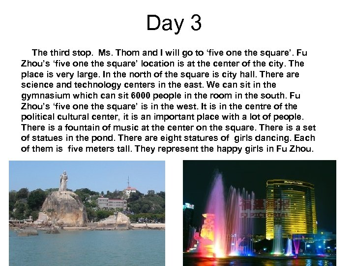 Day 3 The third stop. Ms. Thom and I will go to 'five one