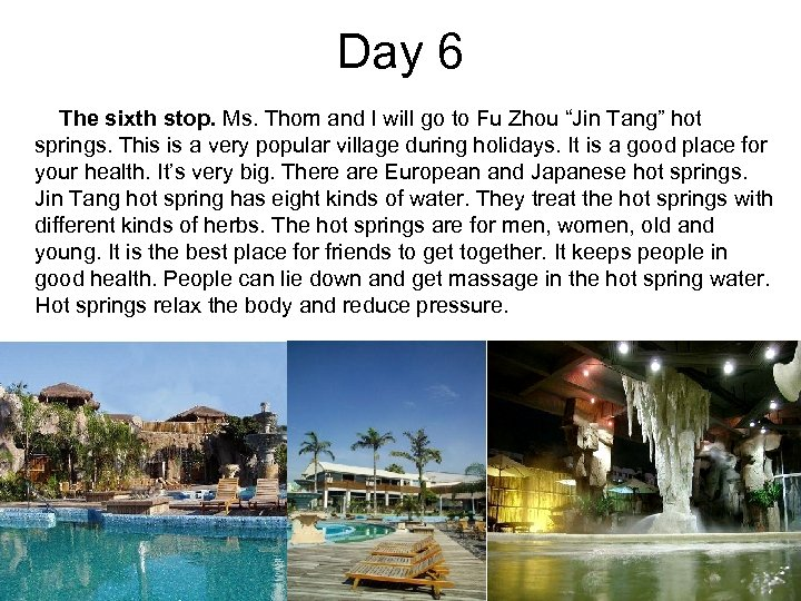 Day 6 The sixth stop. Ms. Thom and I will go to Fu Zhou