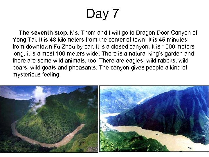 Day 7 The seventh stop. Ms. Thom and I will go to Dragon Door