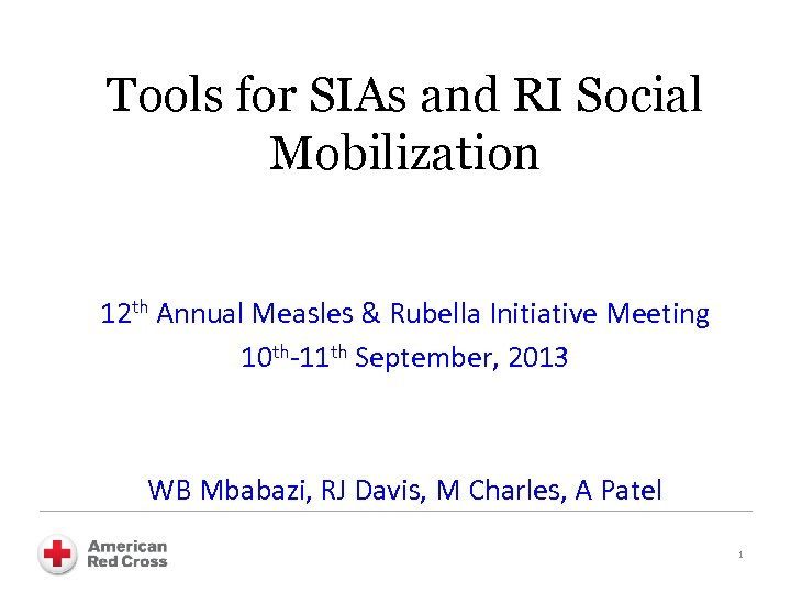 Tools for SIAs and RI Social Mobilization 12 th Annual Measles & Rubella Initiative