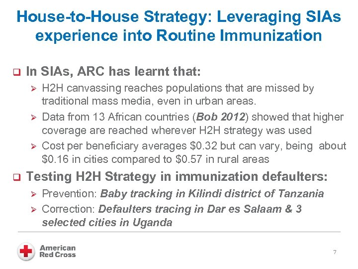House-to-House Strategy: Leveraging SIAs experience into Routine Immunization q In SIAs, ARC has learnt