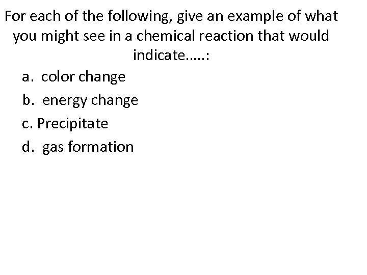 For each of the following, give an example of what you might see in