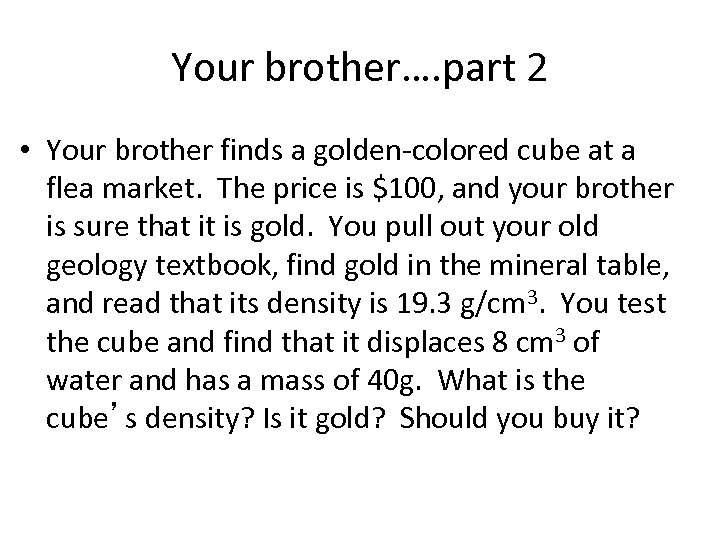 Your brother…. part 2 • Your brother finds a golden-colored cube at a flea