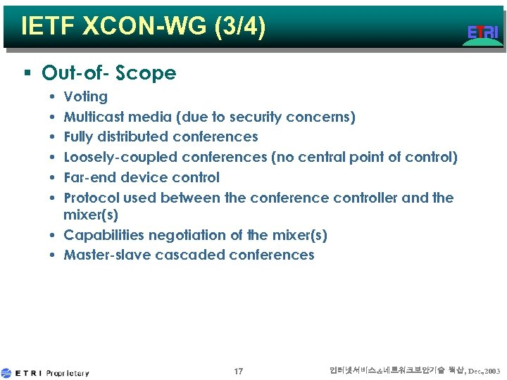 IETF XCON-WG (3/4) § Out-of- Scope • • • Voting Multicast media (due to