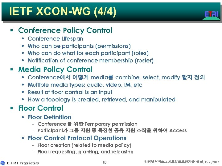 IETF XCON-WG (4/4) § Conference Policy Control • • Conference Lifespan Who can be