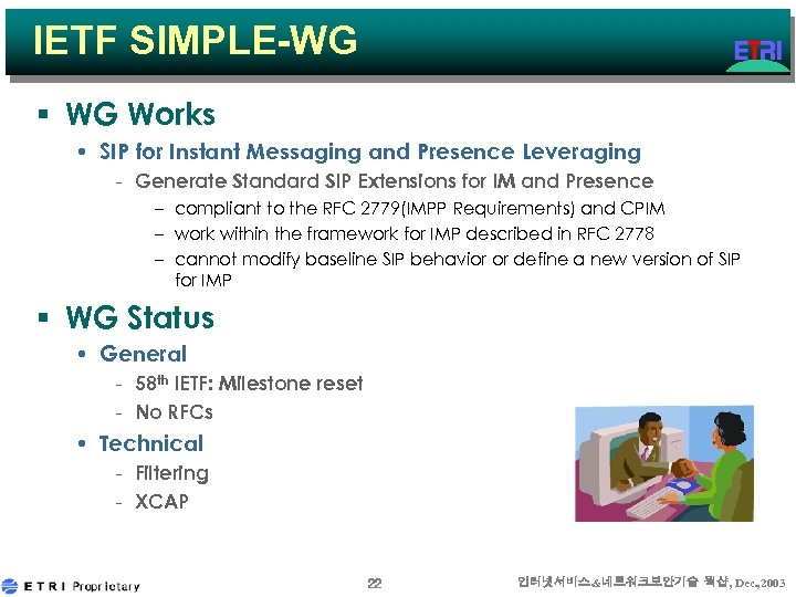 IETF SIMPLE-WG § WG Works • SIP for Instant Messaging and Presence Leveraging -