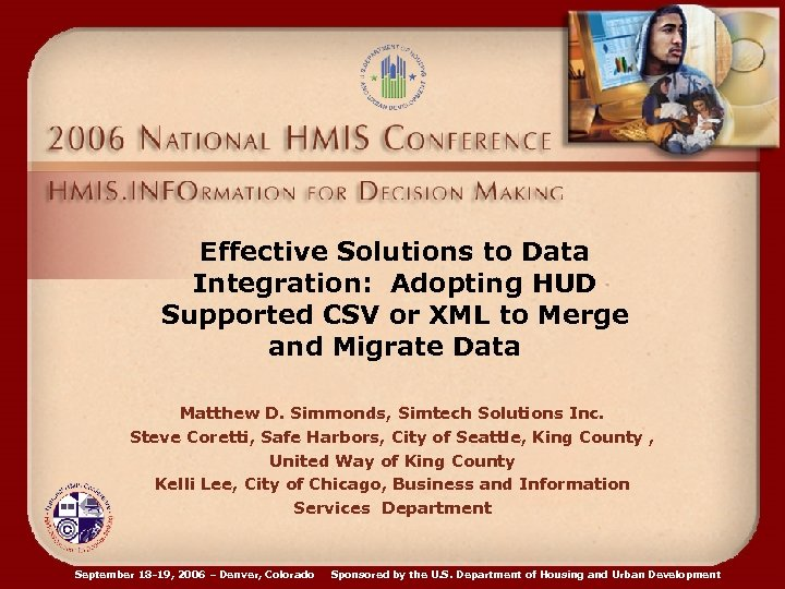 Effective Solutions to Data Integration: Adopting HUD Supported CSV or XML to Merge and