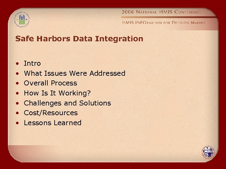 Safe Harbors Data Integration • • Intro What Issues Were Addressed Overall Process How