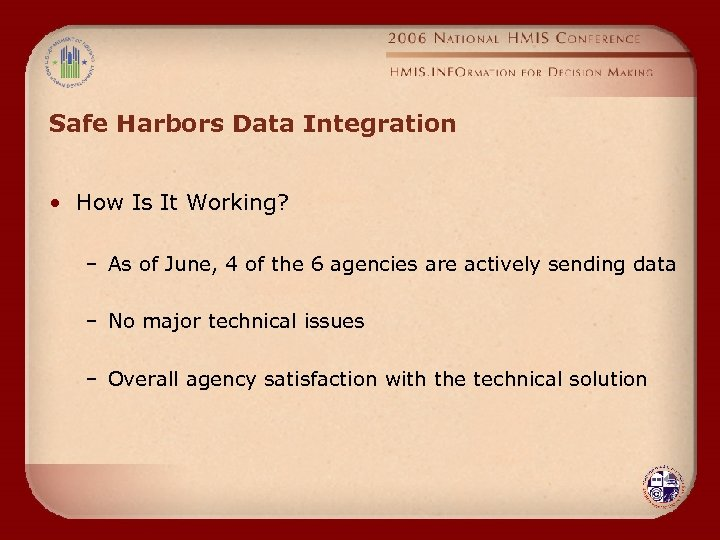 Safe Harbors Data Integration • How Is It Working? – As of June, 4