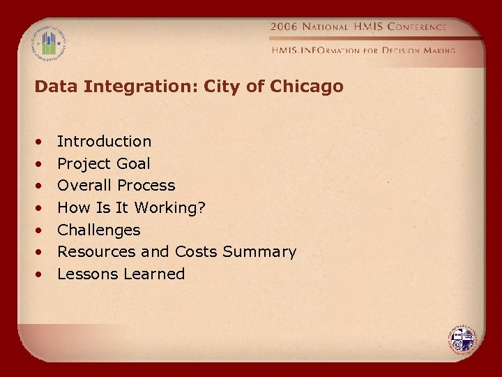 Data Integration: City of Chicago • • Introduction Project Goal Overall Process How Is