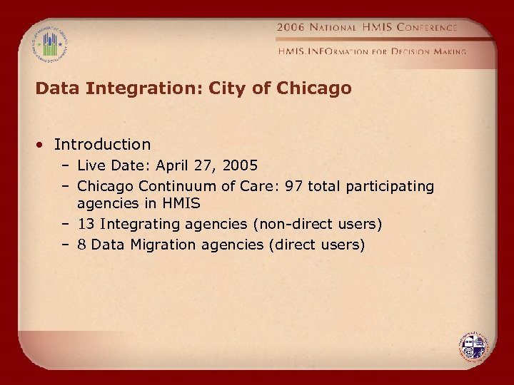 Data Integration: City of Chicago • Introduction – Live Date: April 27, 2005 –