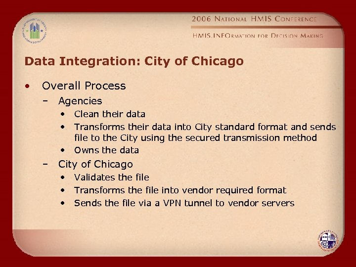 Data Integration: City of Chicago • Overall Process – Agencies • • • Clean