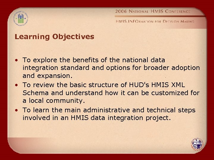 Learning Objectives • To explore the benefits of the national data integration standard and