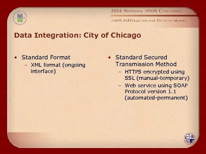 Data Integration: City of Chicago • Standard Format – XML format (ongoing interface) •
