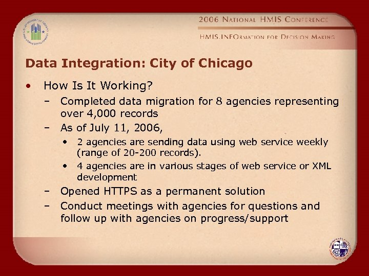 Data Integration: City of Chicago • How Is It Working? – Completed data migration