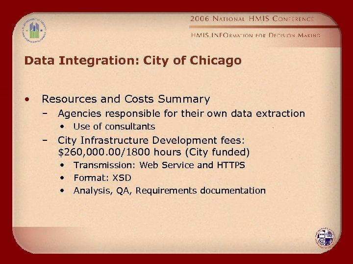 Data Integration: City of Chicago • Resources and Costs Summary – Agencies responsible for