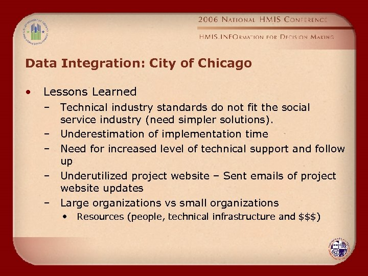 Data Integration: City of Chicago • Lessons Learned – Technical industry standards do not