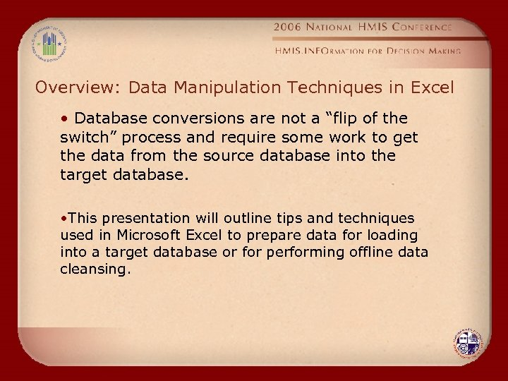 """Overview: Data Manipulation Techniques in Excel • Database conversions are not a """"flip of"""