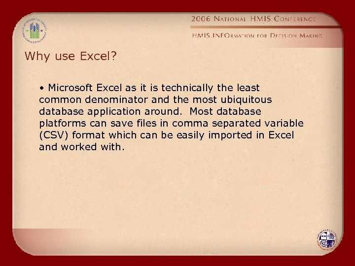Why use Excel? • Microsoft Excel as it is technically the least common denominator