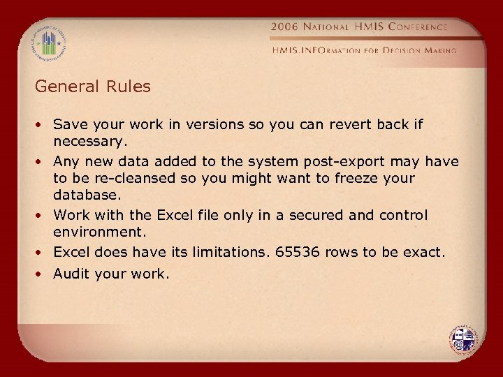 General Rules • Save your work in versions so you can revert back if