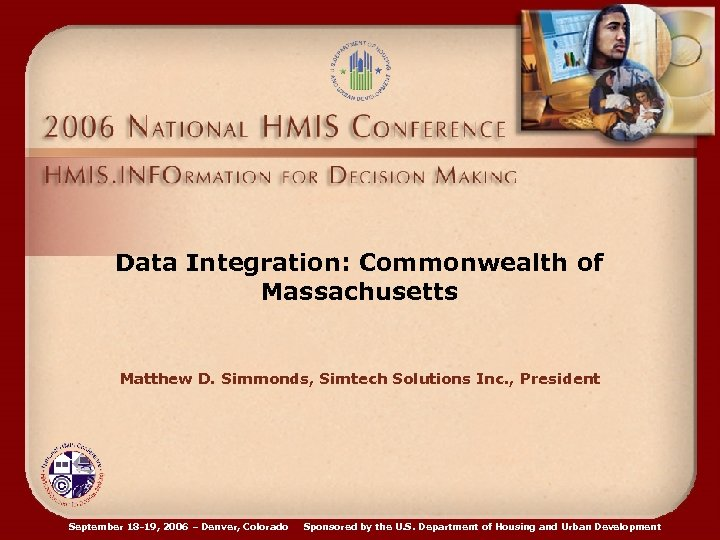Data Integration: Commonwealth of Massachusetts Matthew D. Simmonds, Simtech Solutions Inc. , President September