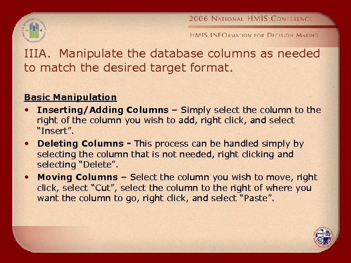 IIIA. Manipulate the database columns as needed to match the desired target format. Basic