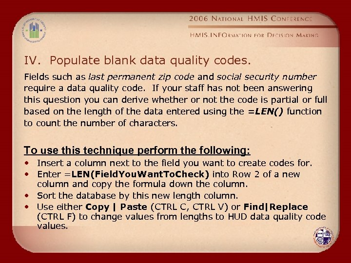 IV. Populate blank data quality codes. Fields such as last permanent zip code and