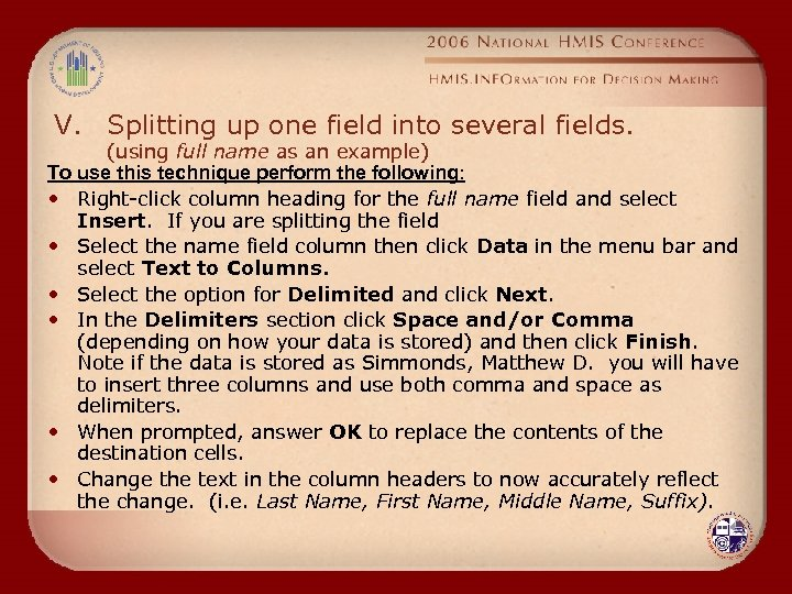 V. Splitting up one field into several fields. (using full name as an example)