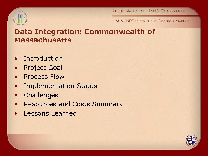 Data Integration: Commonwealth of Massachusetts • • Introduction Project Goal Process Flow Implementation Status