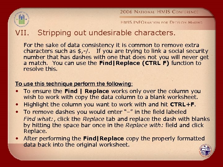 VII. Stripping out undesirable characters. For the sake of data consistency it is common